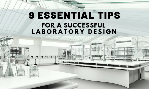 9 Essential Tips for a Successful Laboratory Design