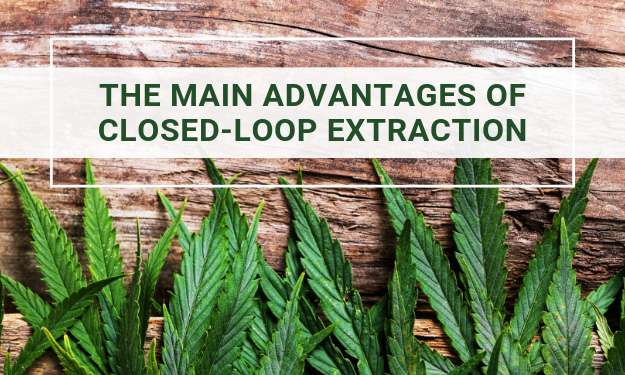 The Main Advantages of Closed-Loop Extraction